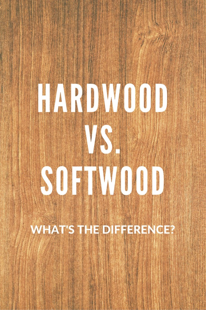 The difference between hardwood and softwood amazon