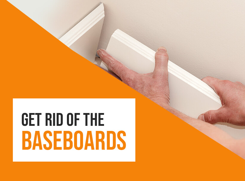 Get Rid of the Baseboards