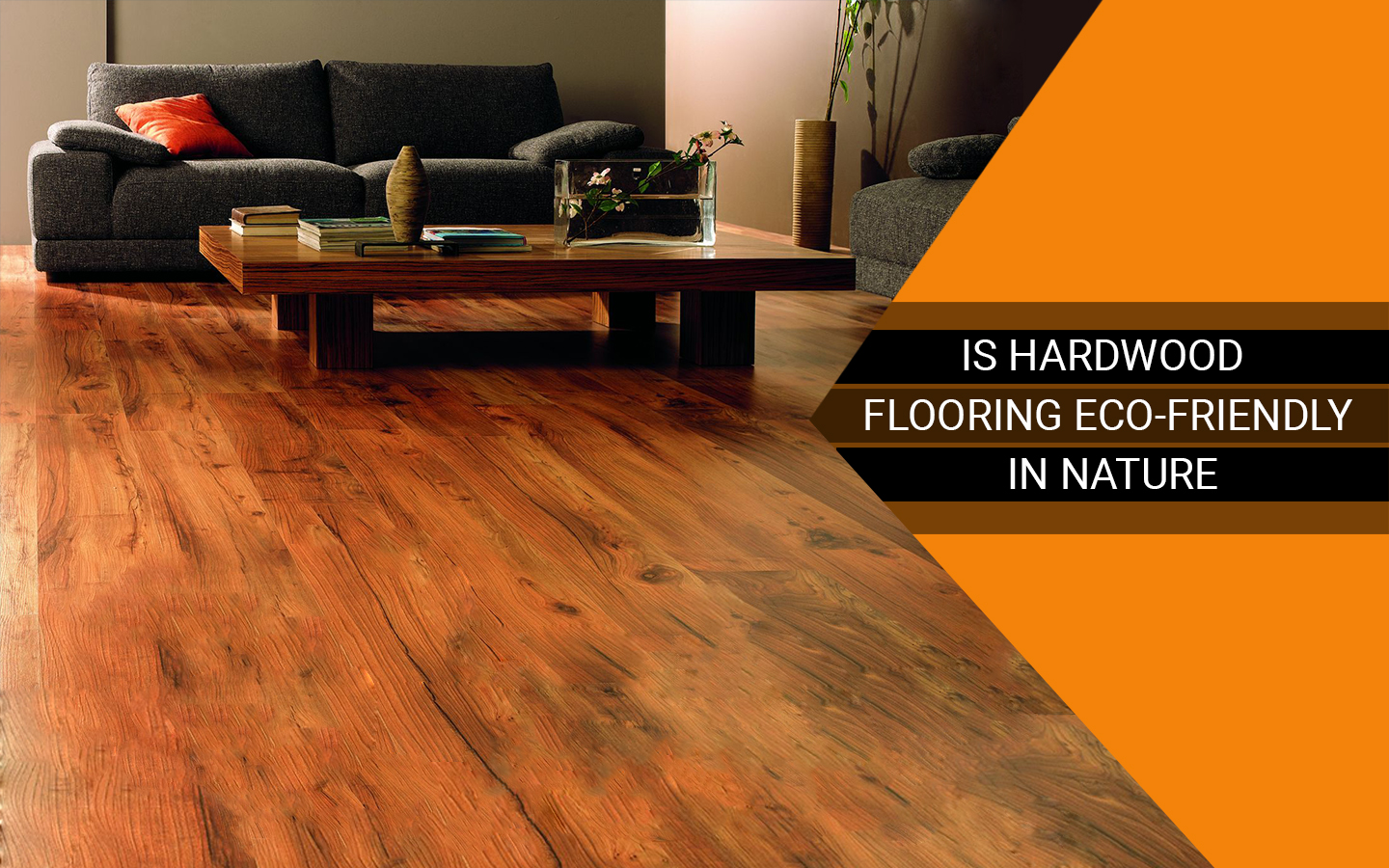 Is Hardwood Flooring Eco-friendly in Nature