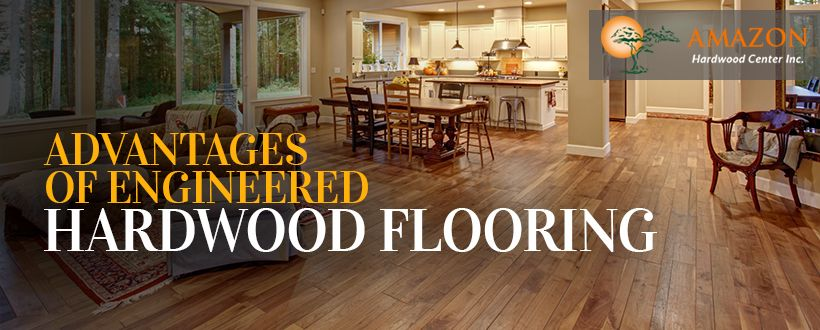 Advantages of Engineered Hardwood Flooring