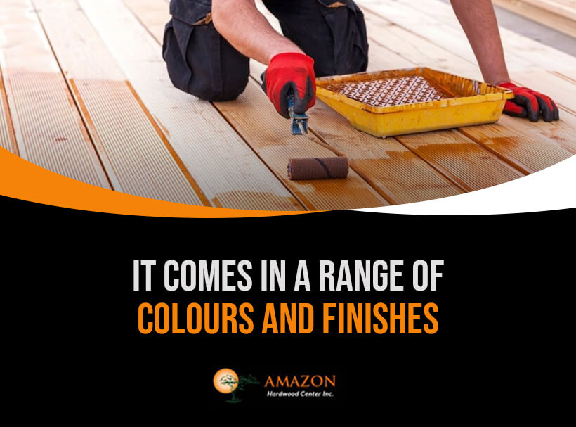 It Comes in a Range of Colours and Finishes