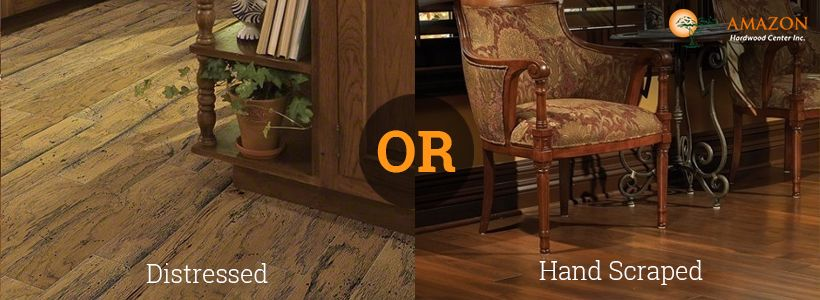 Distressed Vs Handscraped Hardwood Flooring - Know the Differences