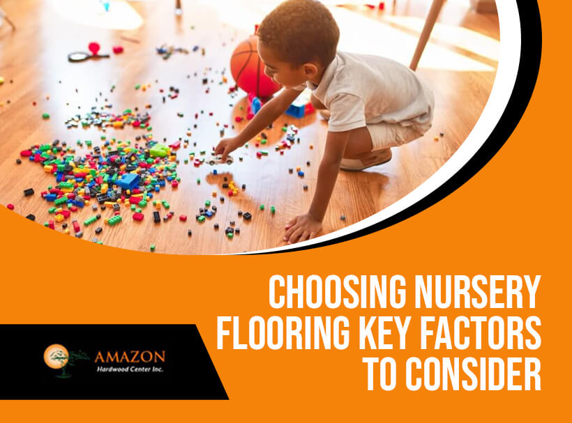 Key Factors to Consider When Choosing Nursery Flooring
